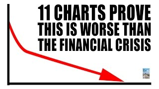 11 Charts PROVE Economy is WORSE than During the Financial Crisis!