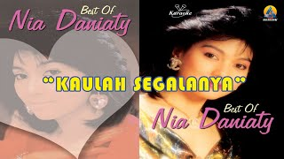 Nia Daniaty - Kaulah Segalanya (Karaoke)