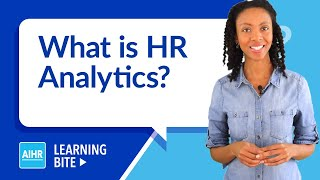 What is HR Analytics? | AIHR Learning Bite