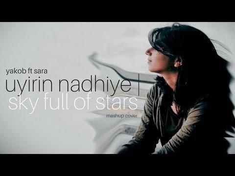 Uyirin Nadhiye | Sky Full Of Stars Mashup Cover - Yakob ft Sara