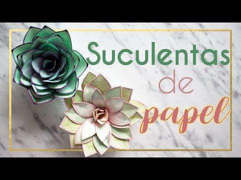Cómo hacer Suculentas de papel - Paper succulents