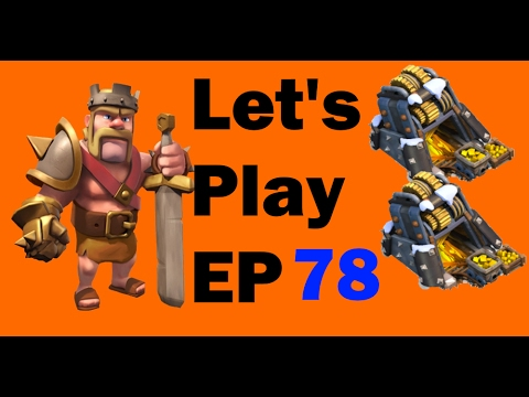 MAXING OUT GOLD MINES (LEVEL 12)! - Clash Of Clans Let's Play Episode 78