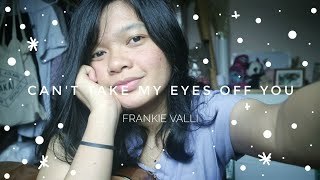 Can't Take My Eyes Off You - Frankie Valli (short cover) #failed 😂
