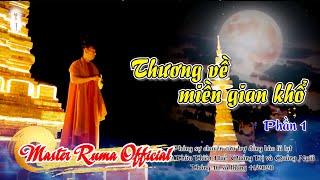 Thương Về Miền Gian Khổ - Phần 1| Tình Yêu Thương Minh Sư Ruma Dành Trọn Cho Miền Trung Thân Yêu