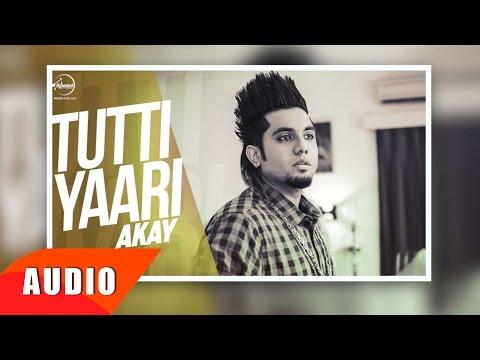 Tutti Yaari ( Full Audio Song ) | A- Kay | Punjabi Sad Song | Speed Records