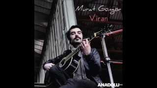 Murat Güngör / Ne Olur Anla / Viran