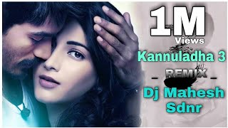 Kannuladha 3 (Remix) By Dj Mahesh Sdnr