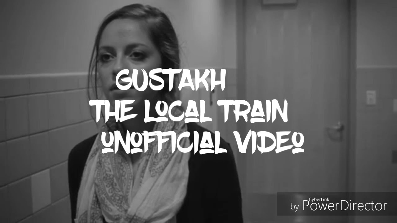 Gustakh - The Local Train (Unofficial video) chords | Guitaa.com