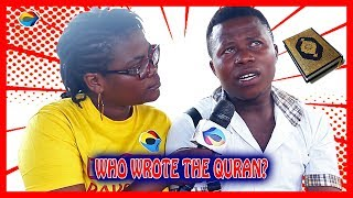 Who Wrote The QURAN? | Street Quiz | Funny Videos | Funny African Videos | African Comedy |