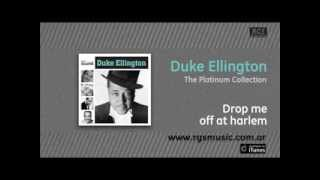 Duke Ellington - Drop me off at harlem