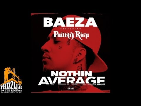 Baeza ft. Philthy Rich - Nothin' Average [Thizzler.com]