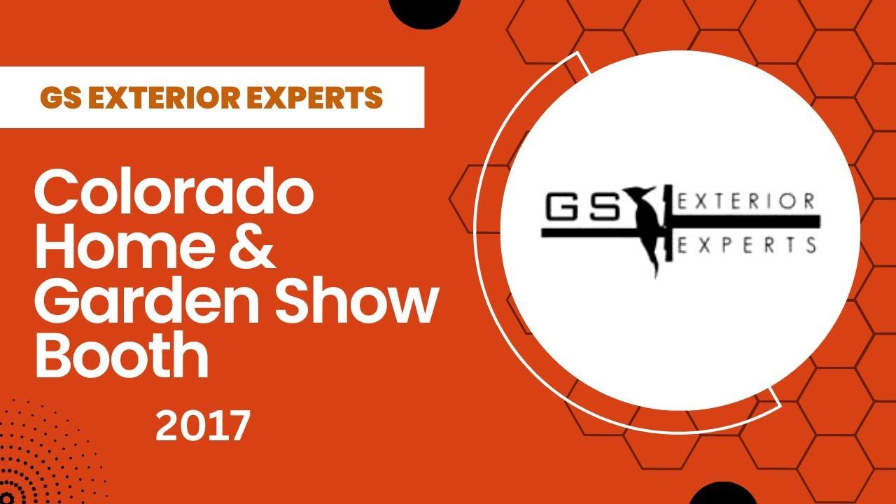 GS Exterior Experts 2017 Colorado Home U0026 Garden Show Booth