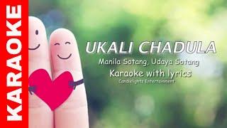 UKALI CHADULA | | Karaoke with lyrics | |Manila Sotang | |Udhya Sotang | | ACOUSTIC