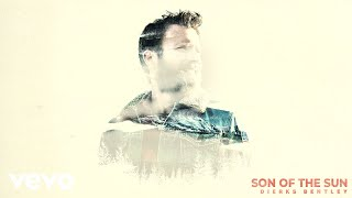 Dierks Bentley - Son Of The Sun (Audio) YouTube Videos
