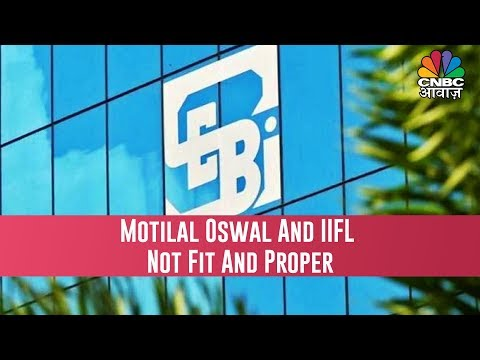 Sebi Declares Commodity Arms Of Motilal Oswal And IIFL 'Not Fit And Proper'