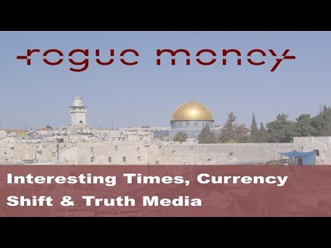 Rogue Mornings - Interesting Times, Currency Shift & Truth Media  (12/06/17)