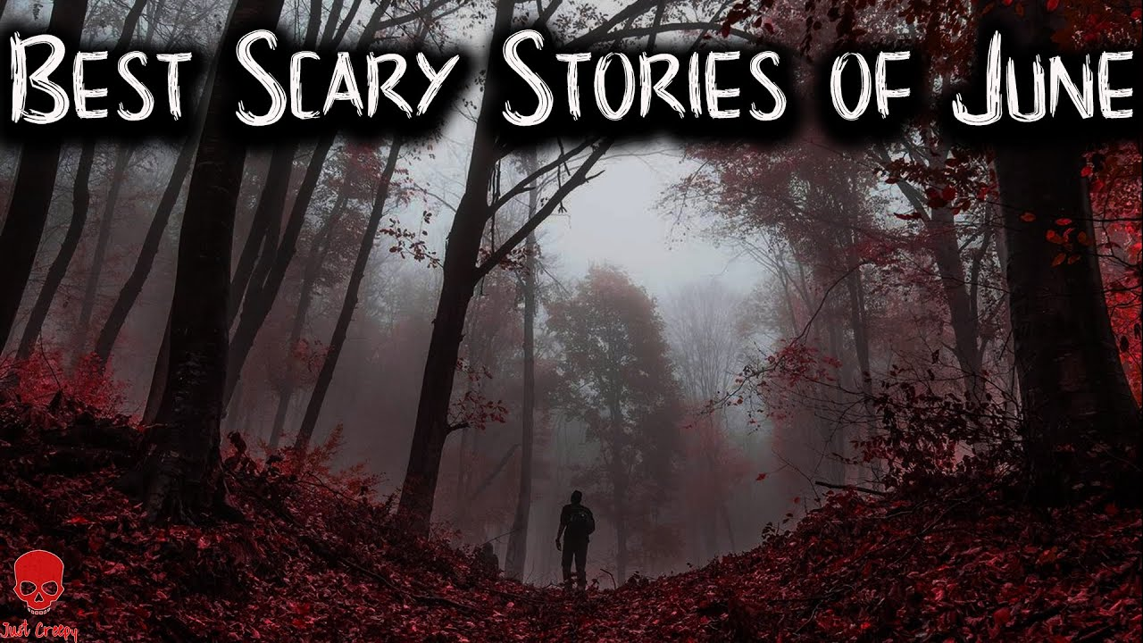Best Scary Stories of June 2020 | Skinwalker, Park Ranger, National Forest, Deep Woods, Camping