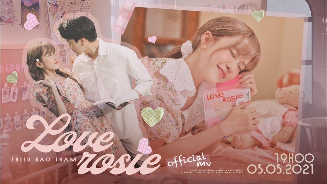Download THIỀU BẢO TRÂM - LOVE ROSIE | OFFICIAL M/V