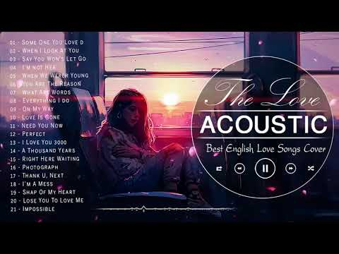 Most Popular English Acoustic Love Songs Cover 2020 -Best Balad Acoustic Cover Of Popular Songs Ever