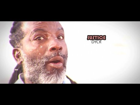 DYCR - JUSTICE (OFFICIAL VIDEO) (JANUARY 2017) REGGAE