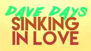 "Dave Days ""Sinking In Love"" (Lyric Video)"