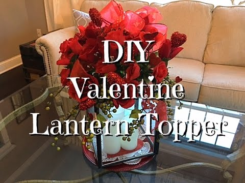 DIY Valentine Lantern Topper Dollar Tree supplies