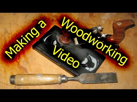 Woodworking-Video Making Of
