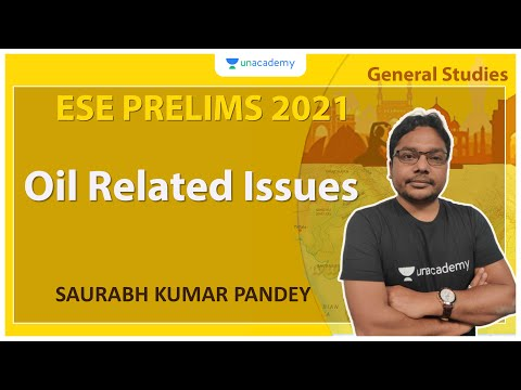 ESE 2021 Prelims | Oil Related Issues | GS | Saurabh Kumar Pandey
