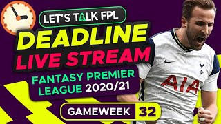 FPL Deadline Stream Gameweek 32 | Fantasy Premier League Tips 2020/21