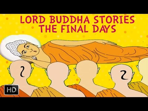 Lord Buddha Stories - The Final Days (The Life of Buddha)