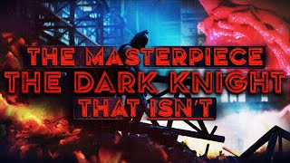 THE DARK KNIGHT IS [NOT] A MASTERPIECE