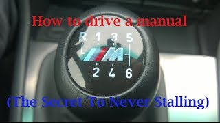 how to drive a manual the secret to never stalling