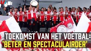 'Ajax Had Dit Seizoen Al Een Beetje Het Elftal van de Toekomst'