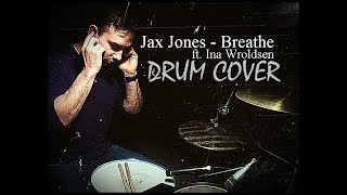 Jax Jones - Breathe ft. Ina Wroldsen DRUM COVER/REMIX