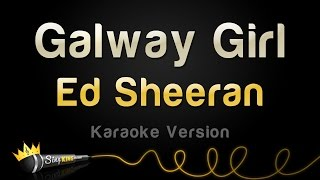 Ed Sheeran - Galway Girl (Karaoke Version)
