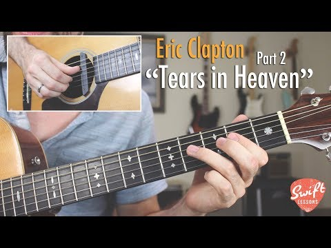 """How to Play """"Tears in Heaven"""" by Eric Clapton on Guitar - Part 2"""