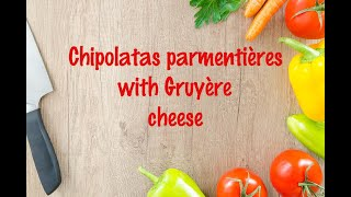 How to cook - Chipolatas parmentières with Gruyère cheese
