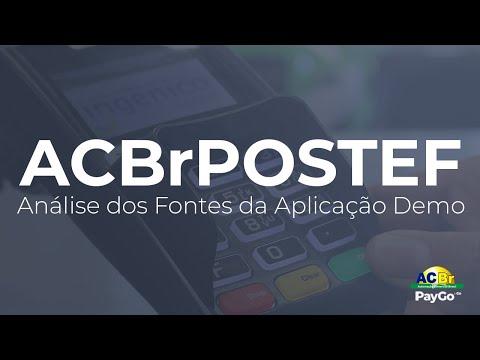 ACBrPOSTEF: Análise dos Fontes da Aplicação Demo