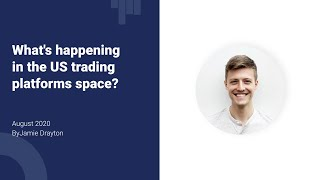 What's happening in the US trading platforms space? | Insights Video