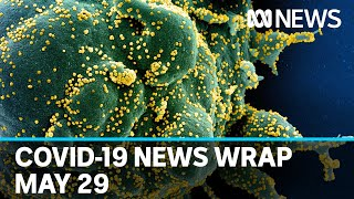 Coronavirus update: The latest COVID-19 news for Friday May 29 | ABC News