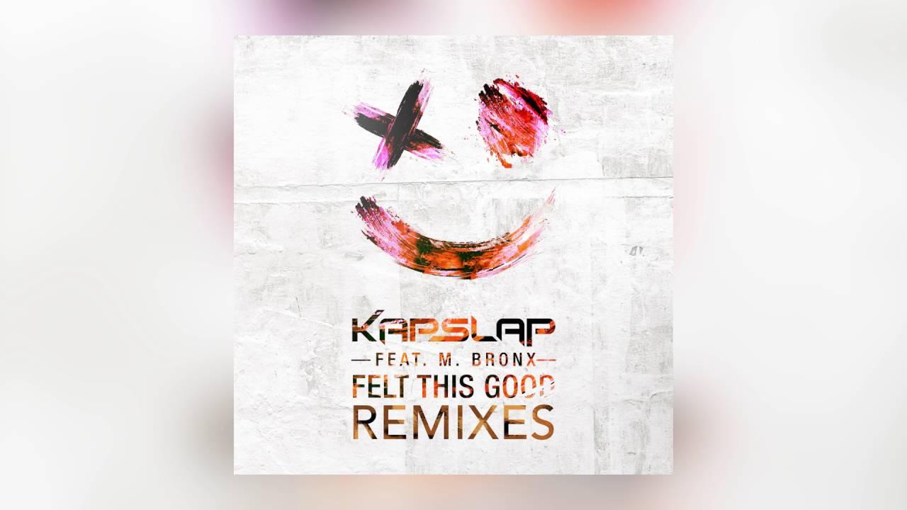 Download Kap Slap - Felt This Good feat. M. Bronx (Thrillogy Remix) [Cover Art]