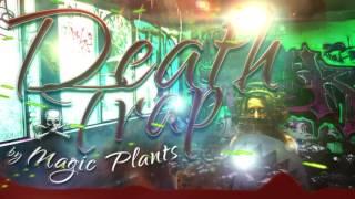 Magic Plants Death Trap Music Visual [HD]
