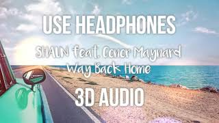 [3D AUDIO] SHAUN - Way Back Home feat  Conor Maynard (Sam Feldt Edit)