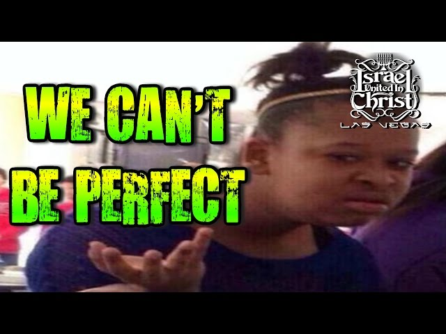 The Israelites: We Cant Be Perfect
