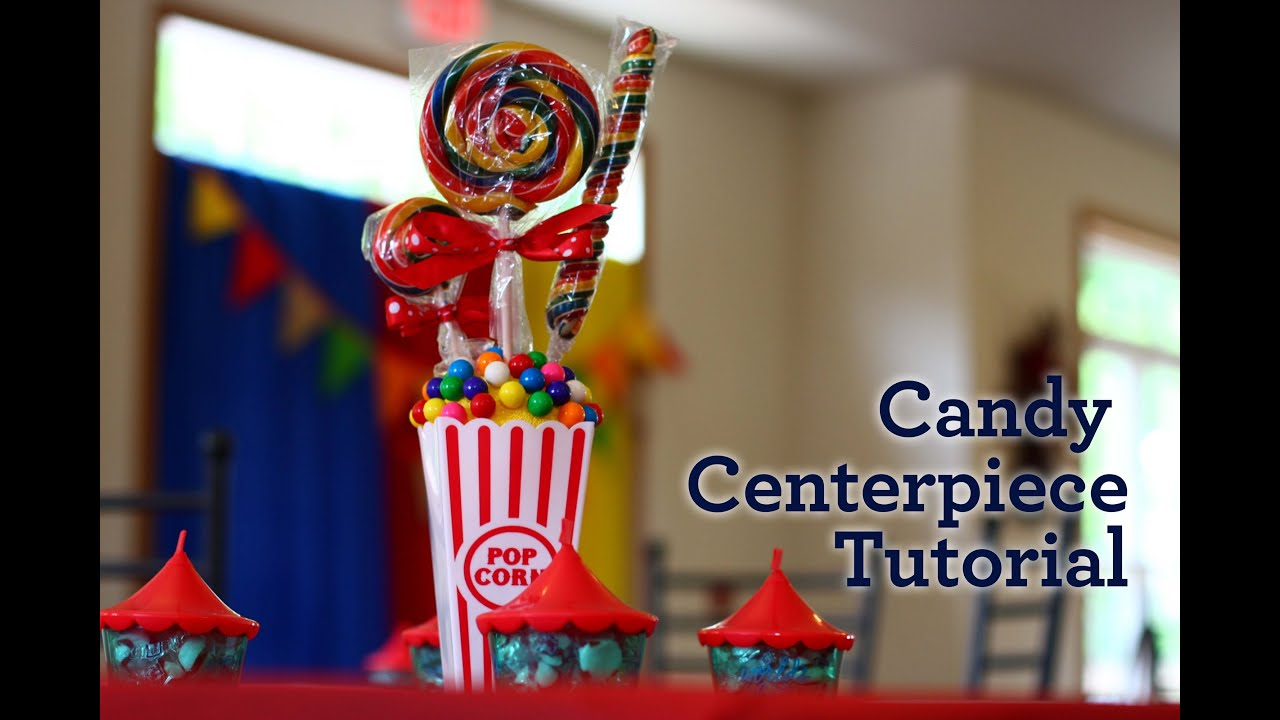Circus party candy centerpiece tutorial doovi