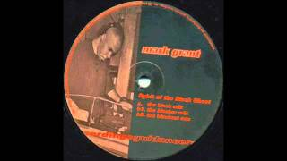 Mark Grant - Spirit of the Black Ghost (Blacker Mix)