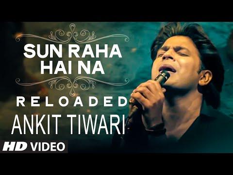 Sun Raha Hai Na Tu - Reloaded byAnkit Tiwari | T-Series