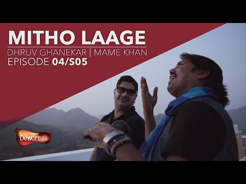Mitho Laage ft. Dhruv Ghanekar & Mame Khan | Season 5 Episode 4 Full Episode