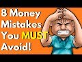 8 Money Mistakes You NEED to Avoid!