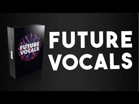 Future Vocals | EDM & Future Bass Vocal Samples & Sample Pack